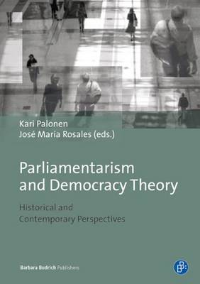 Parliamentarism and Democracy Theory: Historical and Contemporary Perspectives