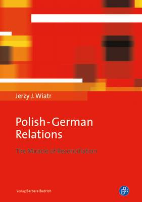 Polish-German Relations: The Miracle of Reconciliation