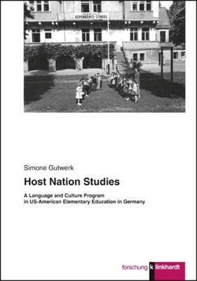 Host Nation Studies: A Language and Culture Program in Us-American Elementary Education in Germany