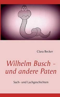 Wilhelm Busch - Und Andere Paten