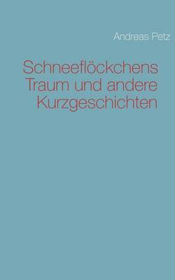 Schneefl Ckchens Traum Und Andere Kurzgeschichten