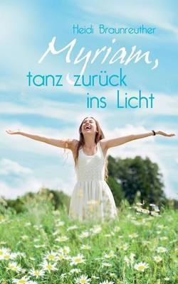 Myriam, Tanz Zuruck Ins Licht