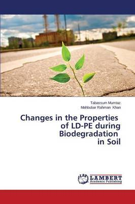 Changes in the Properties of LD-Pe During Biodegradation in Soil