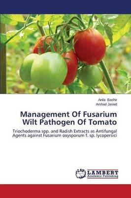 Management of Fusarium Wilt Pathogen of Tomato
