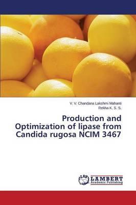 Production and Optimization of Lipase from Candida Rugosa Ncim 3467