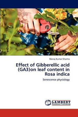 Effect of Gibberellic Acid (Ga3)on Leaf Content in Rosa Indica