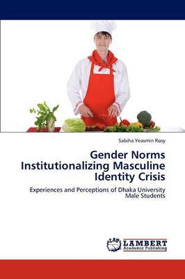 Gender Norms Institutionalizing Masculine Identity Crisis