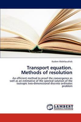 Transport Equation. Methods of Resolution