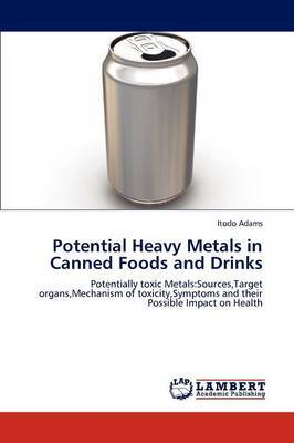 Potential Heavy Metals in Canned Foods and Drinks