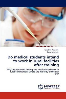 Do Medical Students Intend to Work in Rural Facilities After Training