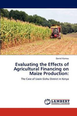 Evaluating the Effects of Agricultural Financing on Maize Production