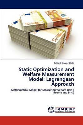 Static Optimization and Welfare Measurement Model: Lagrangean Approach