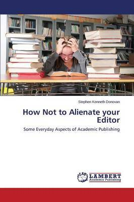 How Not to Alienate Your Editor