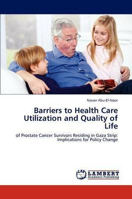 Barriers to Health Care Utilization and Quality of Life