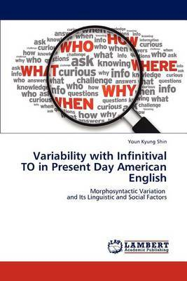 Variability with Infinitival to in Present Day American English