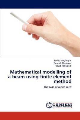 Mathematical Modelling of a Beam Using Finite Element Method