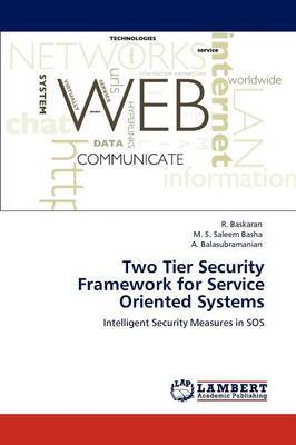 Two Tier Security Framework for Service Oriented Systems
