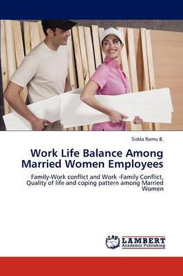Work Life Balance Among Married Women Employees