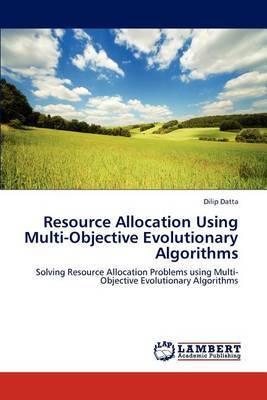 Resource Allocation Using Multi-Objective Evolutionary Algorithms