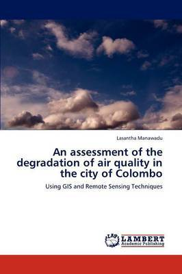 An Assessment of the Degradation of Air Quality in the City of Colombo