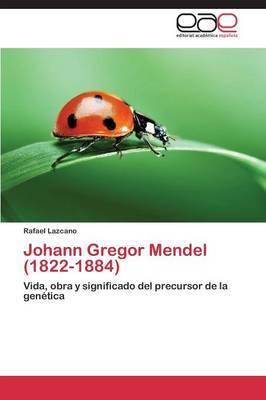 Johann Gregor Mendel (1822-1884)