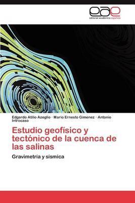 Estudio Geofisico y Tectonico de La Cuenca de Las Salinas