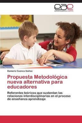 Propuesta Metodologica Nueva Alternativa Para Educadores