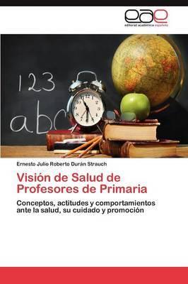 Vision de Salud de Profesores de Primaria