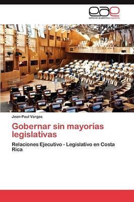 Gobernar Sin Mayorias Legislativas