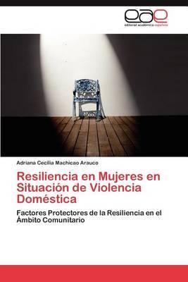 Resiliencia En Mujeres En Situacion de Violencia Domestica