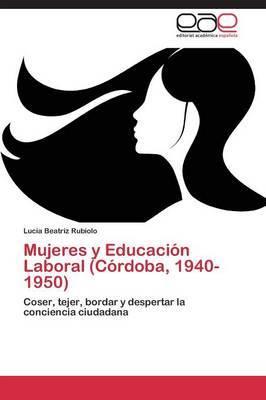 Mujeres y Educacion Laboral (Cordoba, 1940-1950)
