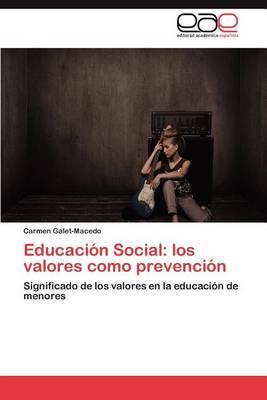 Educacion Social: Los Valores Como Prevencion