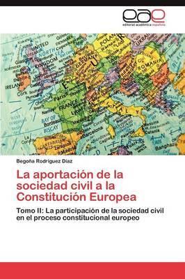 La Aportacion de La Sociedad Civil a la Constitucion Europea