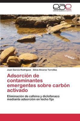 Adsorcion de Contaminantes Emergentes Sobre Carbon Activado