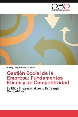 Gestion Social de La Empresa: Fundamentos Eticos y de Competitividad