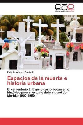 Espacios de La Muerte E Historia Urbana