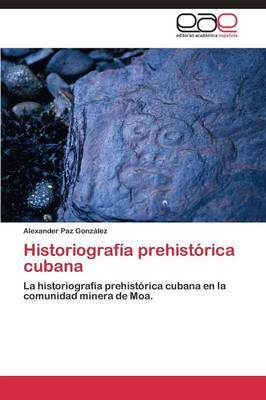 Historiografia Prehistorica Cubana