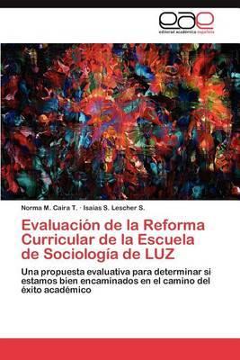 Evaluacion de la Reforma Curricular de la Escuela de Sociologia de Luz