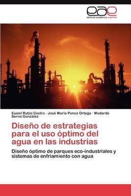 Diseno de Estrategias Para El USO Optimo del Agua En Las Industrias