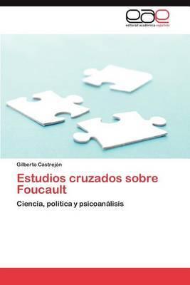 Estudios Cruzados Sobre Foucault