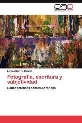 Fotografia, Escritura y Subjetividad