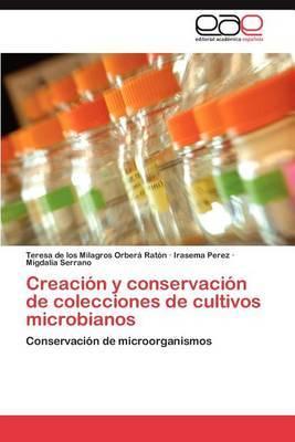 Creacion y Conservacion de Colecciones de Cultivos Microbianos