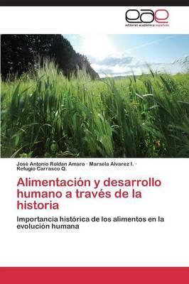 Alimentacion y Desarrollo Humano a Traves de La Historia
