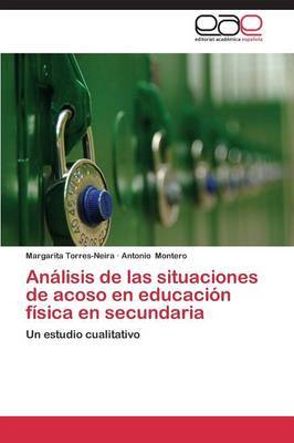 Analisis de Las Situaciones de Acoso En Educacion Fisica En Secundaria