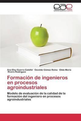Formacion de Ingenieros En Procesos Agroindustriales