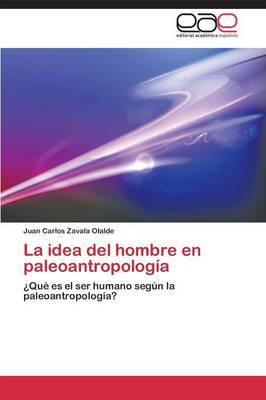 La Idea del Hombre En Paleoantropologia
