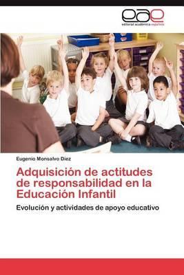 Adquisicion de Actitudes de Responsabilidad En La Educacion Infantil