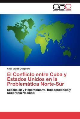 El Conflicto Entre Cuba y Estados Unidos En La Problematica Norte-Sur