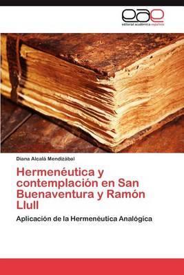 Hermeneutica y Contemplacion En San Buenaventura y Ramon Llull