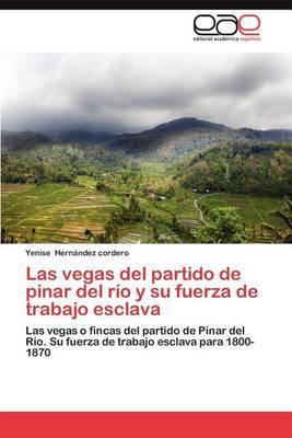 Las Vegas del Partido de Pinar del Rio y Su Fuerza de Trabajo Esclava